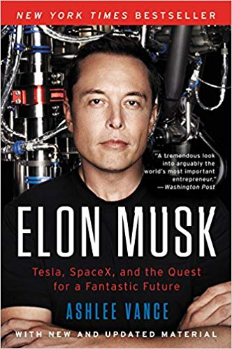 Elon Musk: Tesla, SpaceX, and the Quest for a Fantastic Future by Elon Musk