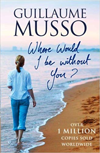 Where Would I Be Without You? Paperback by Guillaume Musso