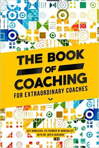 The Book of Coaching: For Extraordinary Coaches by Ajit Nawalkha