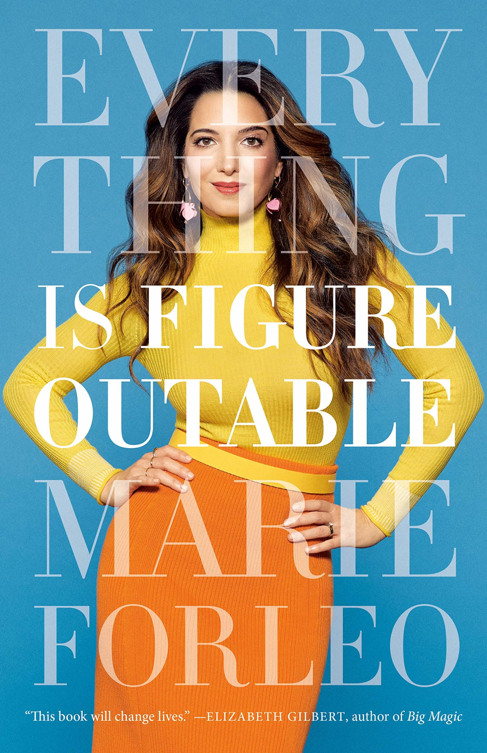 Everything Is Figureoutable: Marie Forleo