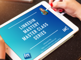 LINKEDIN MASTERY MASTER CLASS SERIES