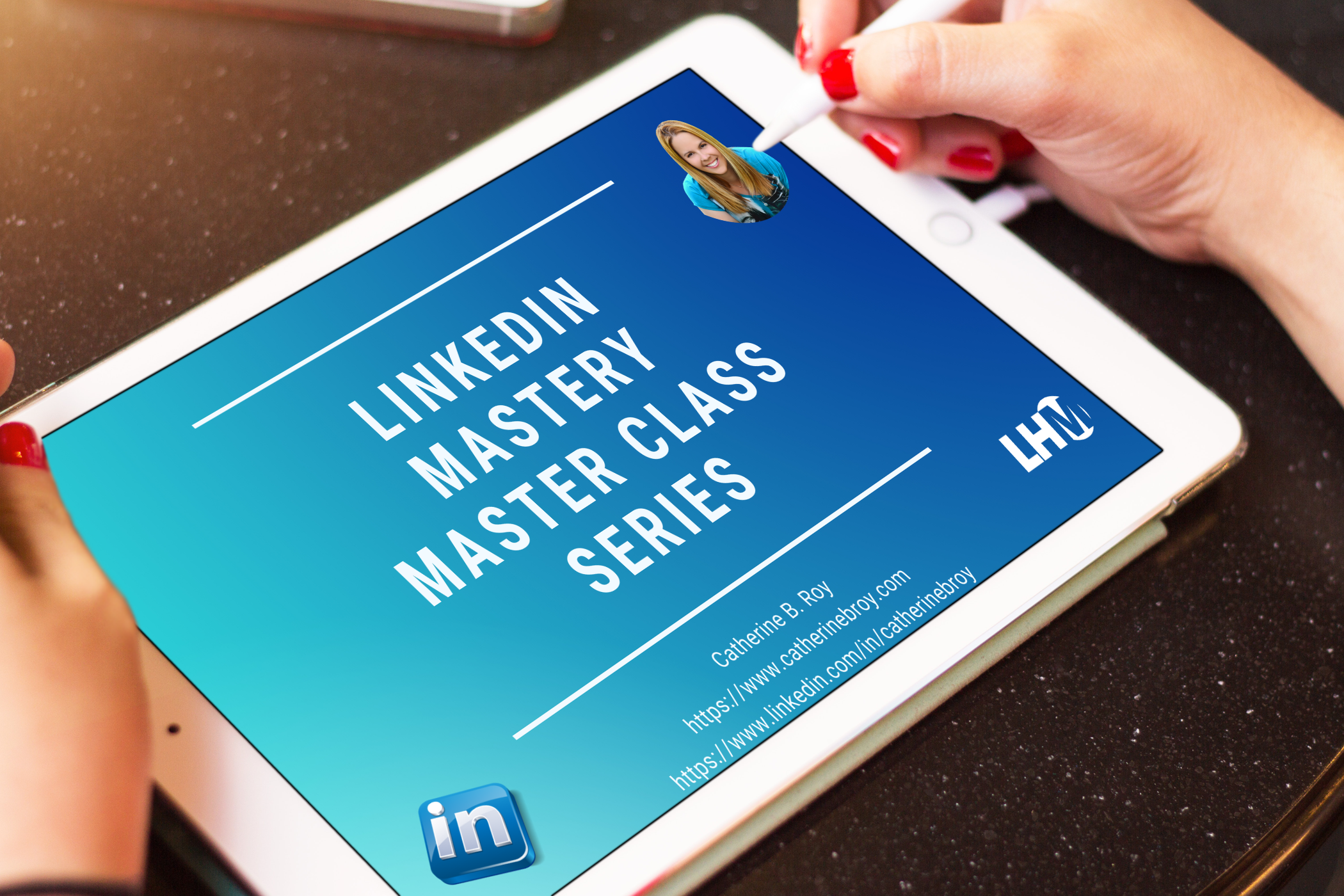 LinkedIn Marketing Mastery