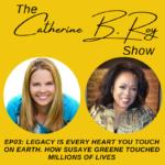 The Catherine B. Roy Show ft Susaye Greene