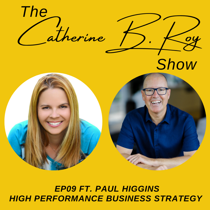 #09 The Catherine B. Roy Show ft Paul Higgins