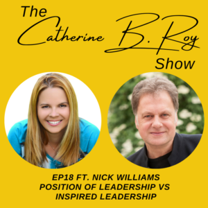 #18 The Catherine B. Roy Show ft Nick Williams