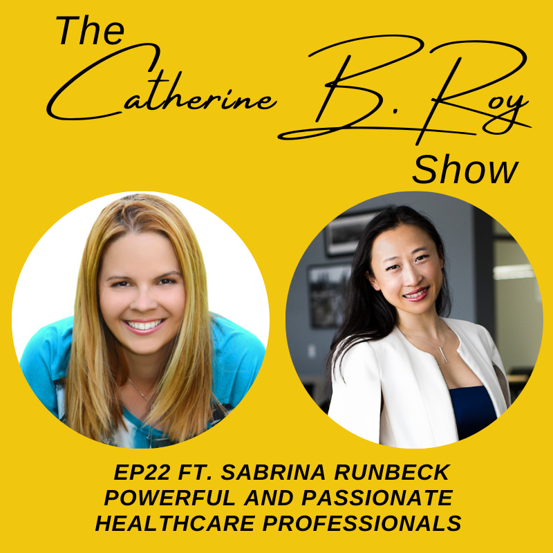 #22 The Catherine B. Roy Show ft Sabrina Runbeck