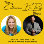 #24 The Catherine B. Roy Show ft Tony Whatley