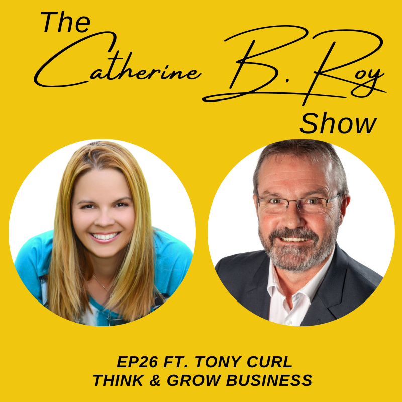#26 The Catherine B. Roy Show ft Tony Curl