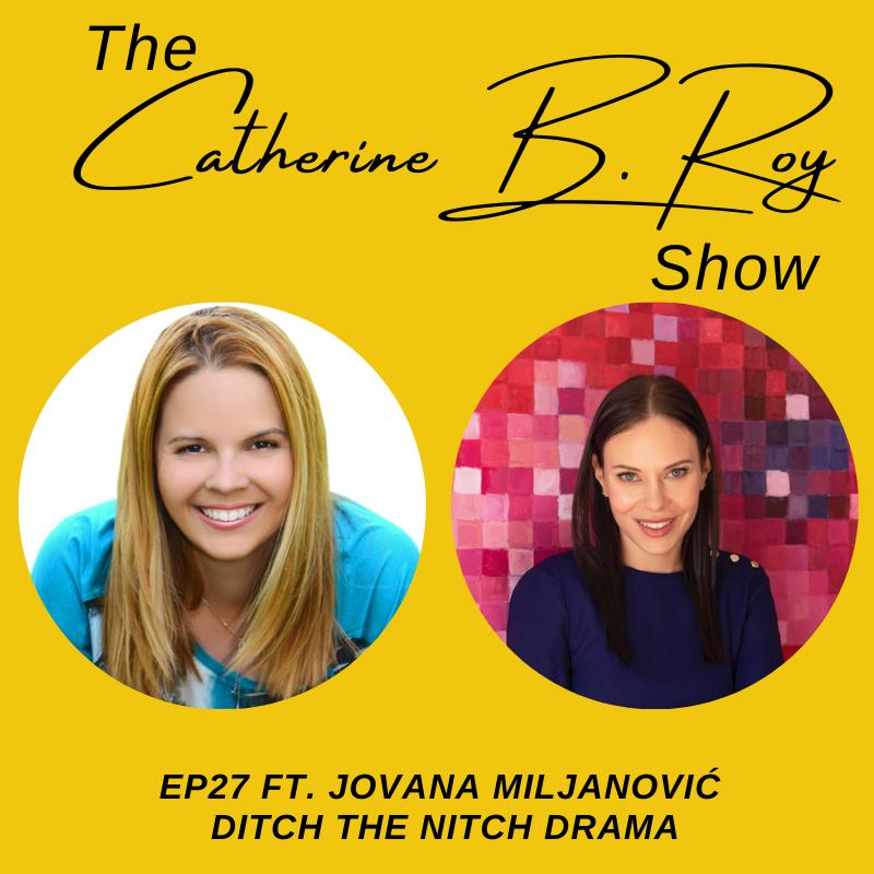 The Catherine B. Roy Show ft Jovana Miljanovic